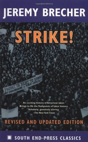 Strike!: Revised And Updated Edition (South End Press Classics Series)