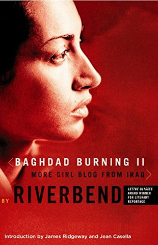 Baghdad Burning Ii: More Girl Blog From Iraq (Women Writing The Middle East)