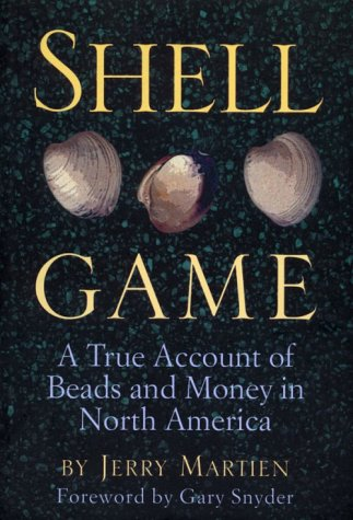 Shell Game: A True Account Of Beads And Money In North America