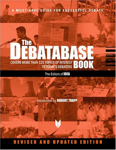 The Debatabase Book: Covers More Than 125 Topics Of Interest To Today'S Debaters (International Debate Education Association)