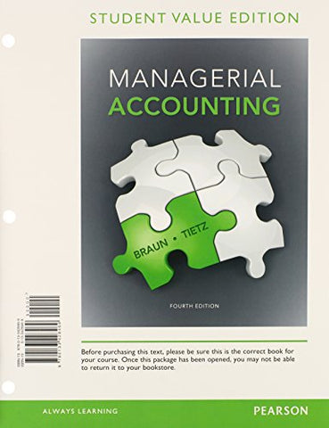 Managerial Accounting, Student Value Edition Plus New Mylab Accounting With Pearson Etext -- Access Card Package (4Th Edition)