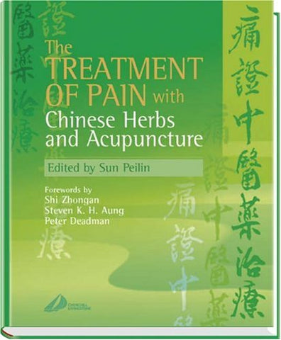 The Treatment Of Pain With Chinese Herbs And Acupuncture, 1E