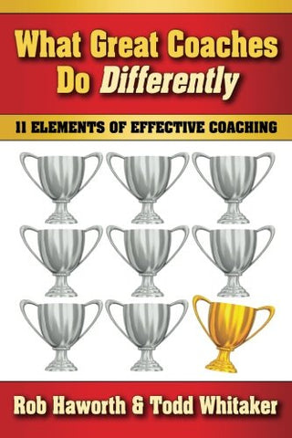 What Great Coaches Do Differently: 11 Elements Of Effective Coaching