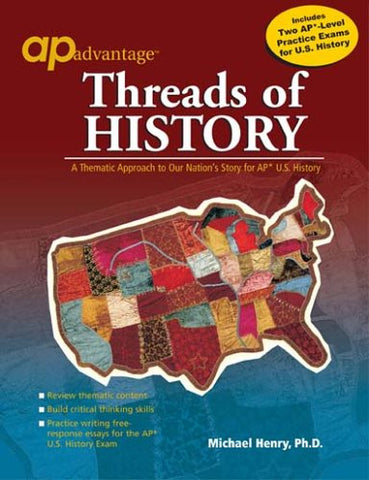 Threads Of History: A Thematic Approach To Our Nation'S Story For Ap U.S. History