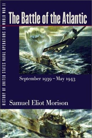 History Of United States Naval Operations In World War Ii. Vol. 1: The Battle Of The Atlantic, September 1939-May 1943