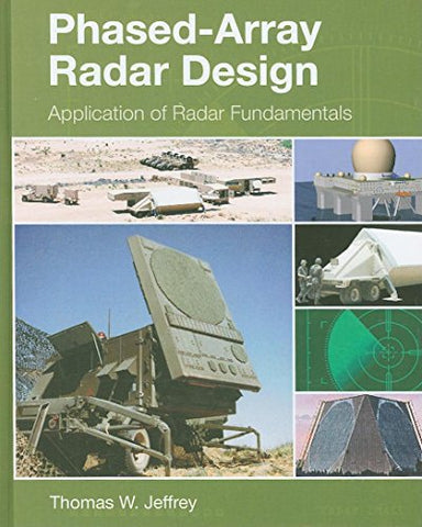 Phased-Array Radar Design: Application Of Radar Fundamentals (Electromagnetics And Radar)