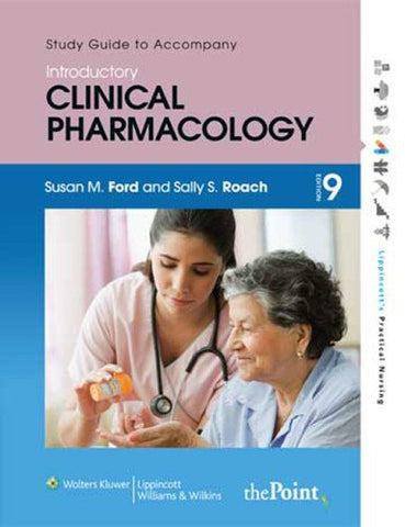 Study Guide To Accompany Roach'S Introductory Clinical Pharmacology (Lippincott'S Practical Nursing)