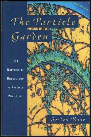 The Particle Garden: Our Universe As Understood By Particle Physicists (Helix Books)