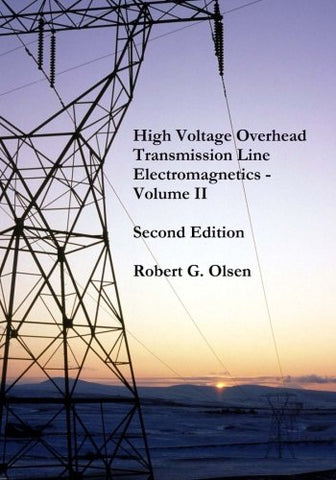 High Voltage Overhead Transmission Line Electromagnetics  Volume Ii