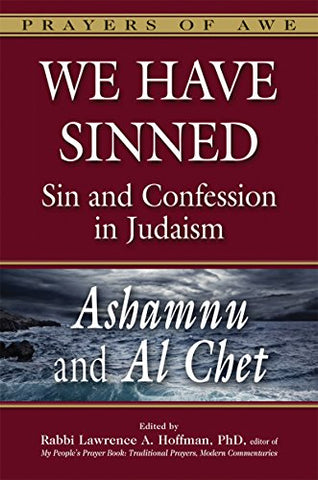 We Have Sinned: Sin And Confession In Judaism - Ashamnu And Al Chet