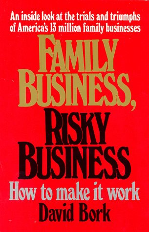 Family Business, Risky Business: How To Make It Work