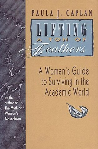 Lifting A Ton Of Feathers: A Woman'S Guide To Surviving In The Academic World (Heritage)