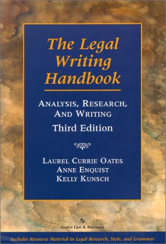 The Legal Writing Handbook: Analysis, Research, And Writing (Legal Research And Writing)