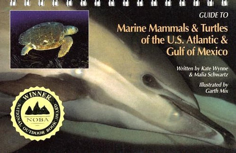 Guide To Marine Mammals & Turtles Of The U.S. Atlantic & Gulf Of Mexico