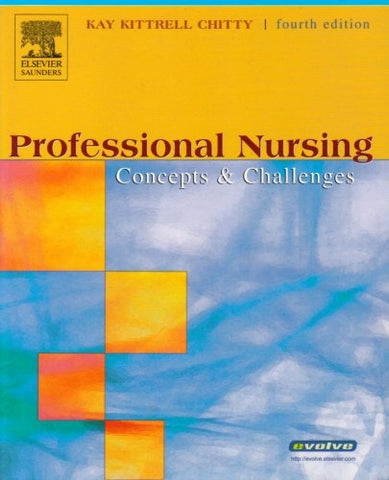 Professional Nursing: Concepts And Challenges, 4E