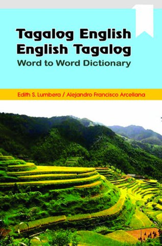 Tagalog / English - English / Tagalog Word To Word Dictionary