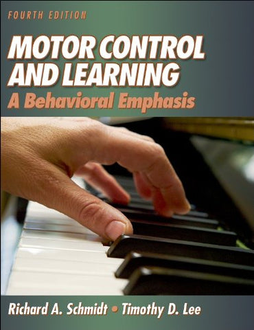 Motor Control And Learning: A Behavioral Emphasis, Fourth Edition