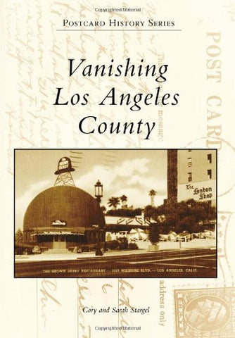 Vanishing Los Angeles County (Postcard History)