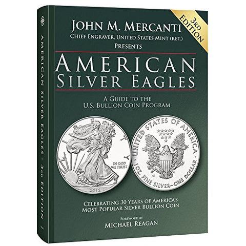 American Silver Eagles: A Guide To The U.S. Bullion Coin Program, 3Rd Edition