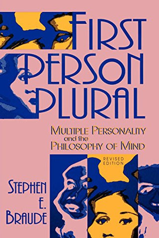 First Person Plural : Multiple Personality And The Philosophy Of Mind