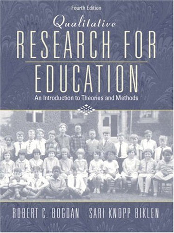 Qualitative Research For Education: An Introduction To Theories And Methods (4Th Edition)