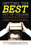 Getting The Best Out Of College, Revised And Updated: Insider Advice For Success From A Professor, A Dean, And A Recent Grad (Getting The Best Out Of College: Insider Advice For Success)