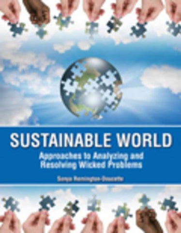Sustainable World: Approaches To Analyzing And Resolving Wicked Problems