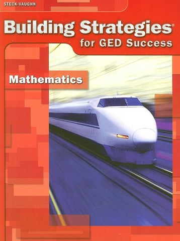 Steck-Vaughn Building Strategies For Ged Success - Mathematics