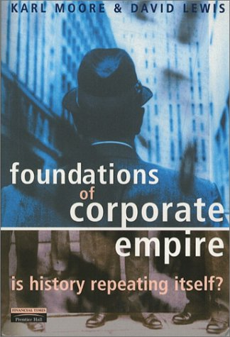 Foundations Of Corporate Empire: Is History Repeating Itself