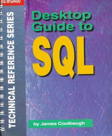Desktop Guide To Sql (News/400 Technical Reference Series)