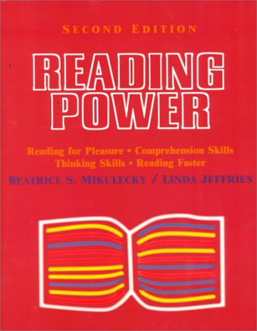 Reading Power, Second Edition: Reading For Pleasure, Comprehension Skills, Thinking Skills, Reading Faster