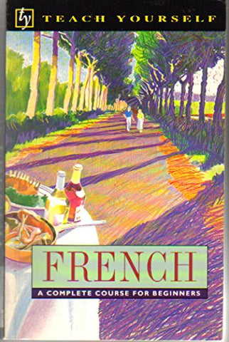 French: A Complete Course For Beginners (Teach Yourself Series)