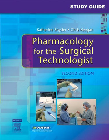 Study Guide To Accompany Pharmacology For The Surgical Technologist