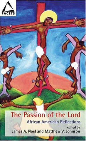The Passion Of The Lord: African American Reflections (Facets)