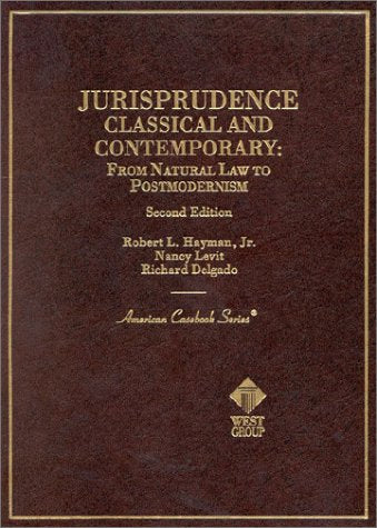 Jurisprudence, Classical And Contemporary: From Natural Law To Postmodernism, 2D (Coursebook)