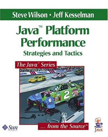 Java Platform Performance: Strategies And Tactics