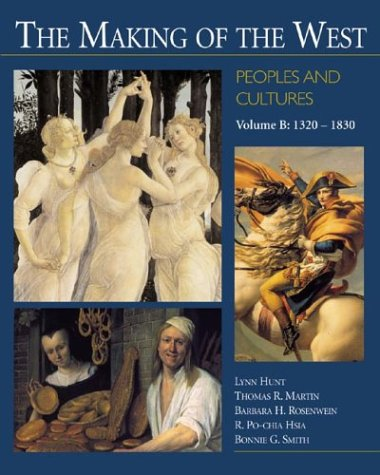 The Making Of The West: Peoples And Cultures, Volume B: 1320-1830