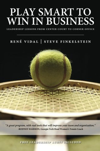 Play Smart To Win In Business: Leadership Lessons From Center Court To Corner Office