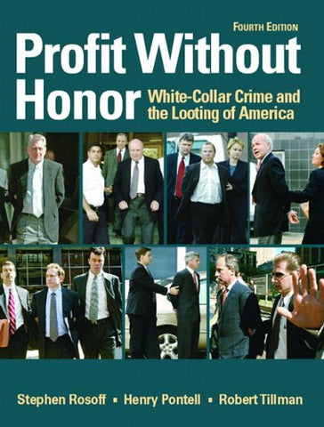 Profit Without Honor: White Collar Crime And The Looting Of America (4Th Edition)