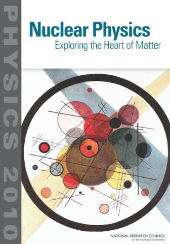 Nuclear Physics: Exploring The Heart Of Matter