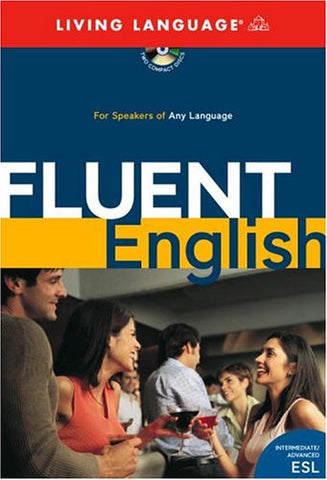 Fluent English: Perfect Natural Speech, Sharpen Your Grammar, Master Idioms, Speak Fluently