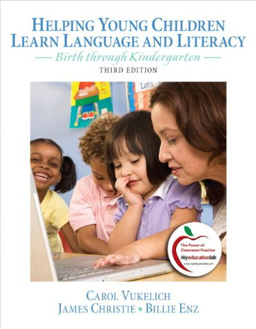 Helping Young Children Learn Language And Literacy: Birth Through Kindergarten Plus Myeducationlab With Pearson Etext - Access Card Package (3Rd Edition)