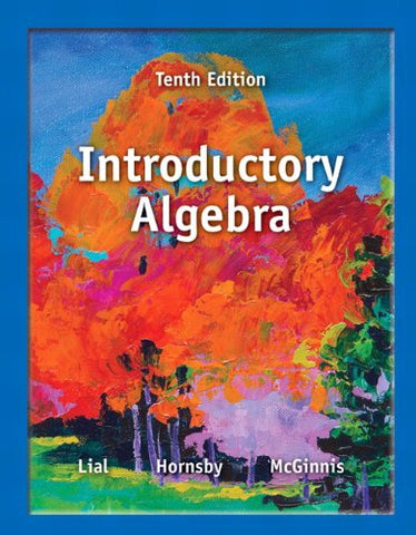 Introductory Algebra Plus New Mylab Math With Pearson Etext -- Access Card Package (10Th Edition) (Lial Developmental Math Series)