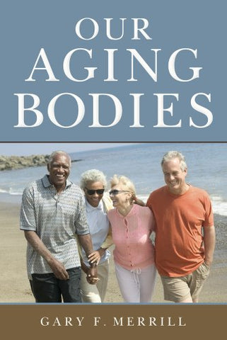 Our Aging Bodies