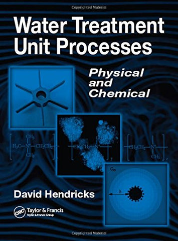 Water Treatment Unit Processes: Physical And Chemical (Civil And Environmental Engineering)
