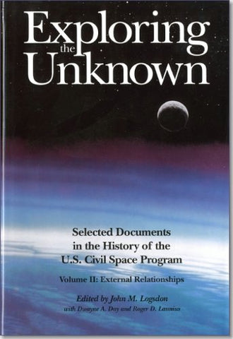 Exploring The Unknown: Selected Documents In The History Of The U.S. Civil Space Program: Vol. Ii: External Relationships