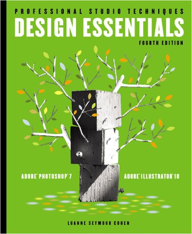 Design Essentials For Adobe(R) Photoshop(R) 7 And Illustrator(R) 10 (4Th Edition) (Professional Studio Techniques)