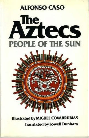 The Aztecs: People Of The Sun (Civilization Of The American Indian)
