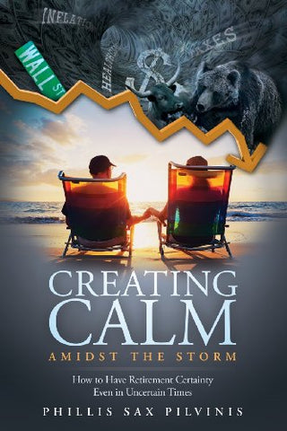 Creating Calm Amidst The Storm: How To Have Retirement Certainty Even In Uncertain Times