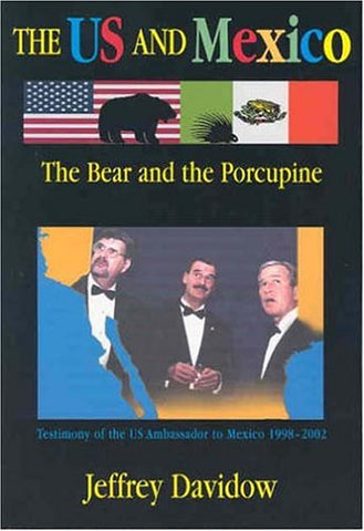 The U.S. And Mexico: The Bear And The Porcupine